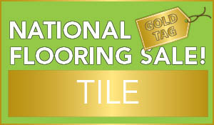 25% off all special order tile during the National Gold Tag Flooring Sale!